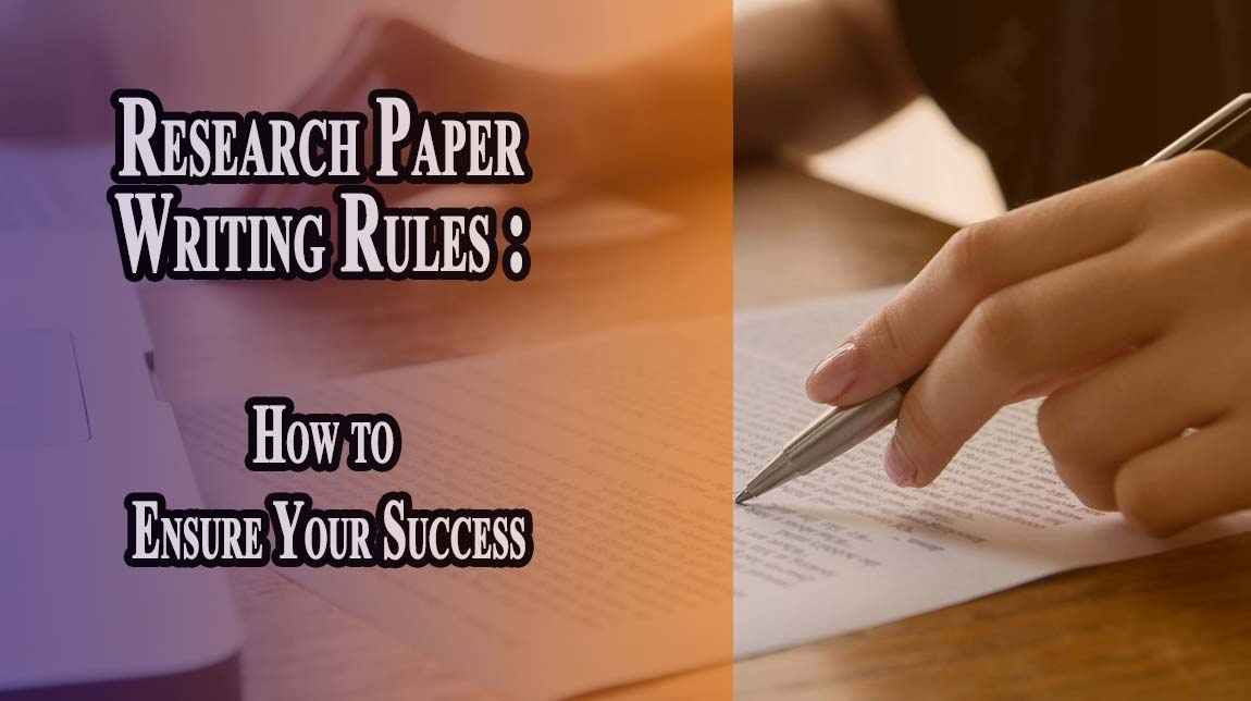 Research Paper Writing Rules - How to Ensure Your Success