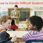 How to Handle Difficult Students